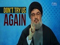 Don\'t Try Us Again | Sayyid Hasan Nasrallah | Arabic sub English