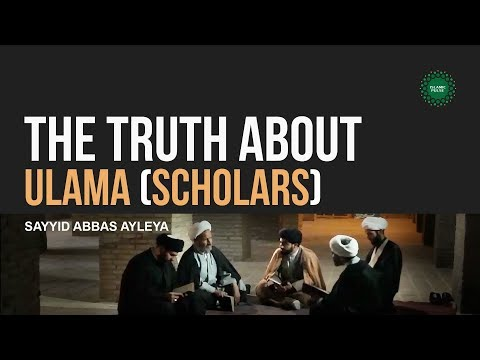The Truth About Ulama (Scholars) | Sayyid Abbas Ayleya | English