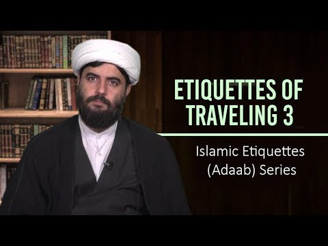 Etiquettes of Traveling 3 | Islamic Etiquettes (Adaab) Series | Farsi Sub English
