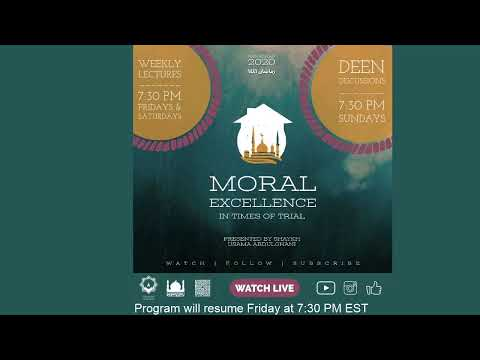 Deen Discussions with Shaykh Usama Abdulghani  |  Moral Excellence in Times of Trial  |  4/26/2020 - English