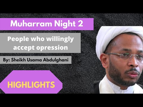 [Majlis 2]People who willingly accept oppression - Shaykh Usama Abdulghani | Muharram 2020, Muharram 1442 English