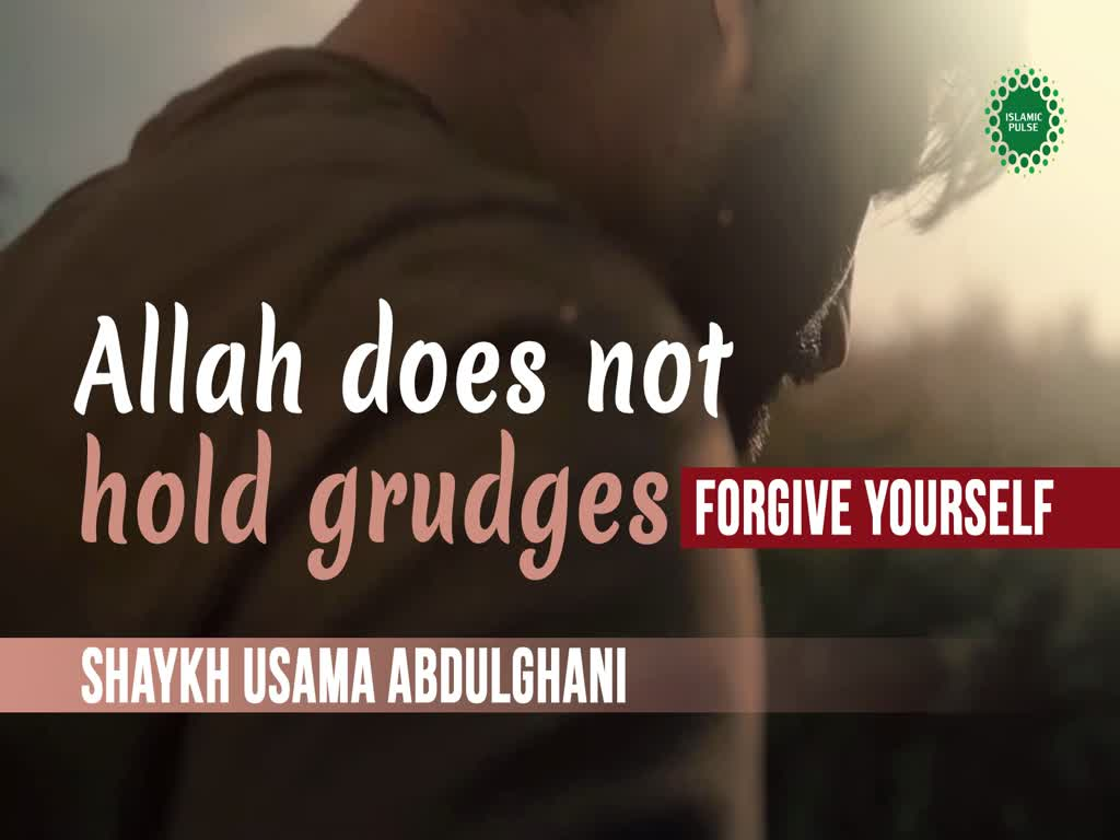 Allah does not hold grudges | Forgive yourself | Shaykh Usama Abdulghani | English